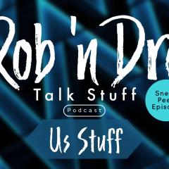 Rob 'n Dre Talk Stuff: Us Stuff –  Episode 1 (Sneak Peek)